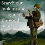 Look For The Good In People…