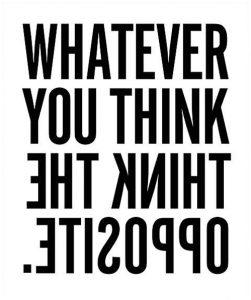 Opposite Thinking